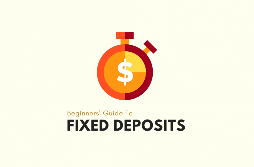 Beginners' Help guide to Fixed Deposits In Singapore