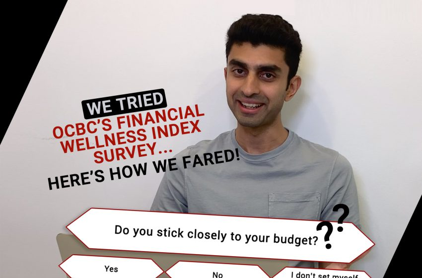 DollarsAndSense Took The OCBC Financial Wellness Index Survey – Here's How good We Scored And just what We Learnt